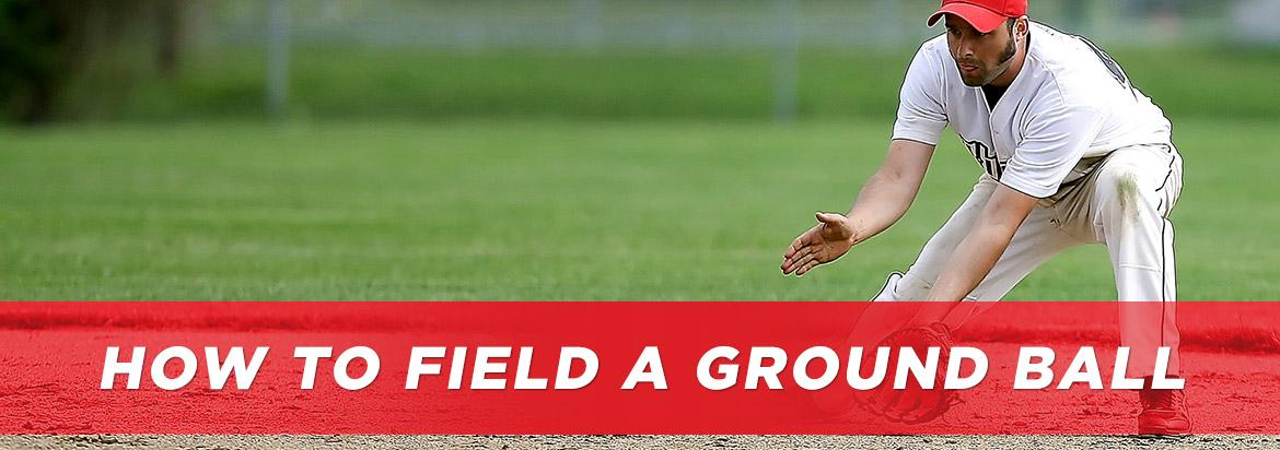 How to Field a Ground Ball: Complete Guide to Fielding Grounders
