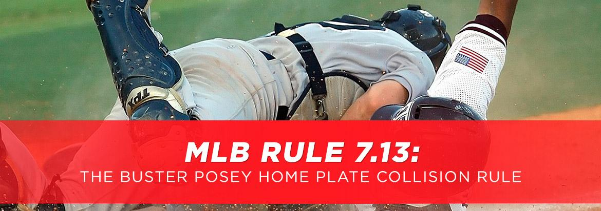 The Buster Posey Rule & Home Plate Collisions: MLB Rule 7.13